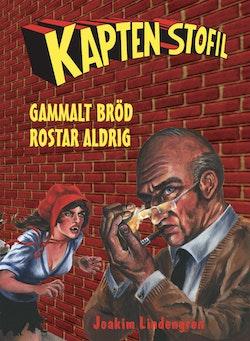 Kapten Stofil. Gammalt bröd rostar aldrig