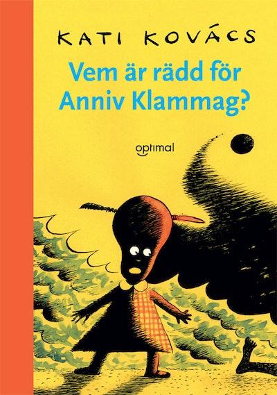 Vem är rädd för Anniv Klammag?
