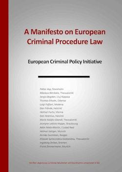 A manifesto on european criminal procedure law : european criminal policy initiative
