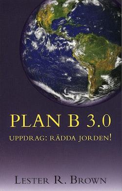 PLAN B 3.0 - Uppdrag: rädda jorden!