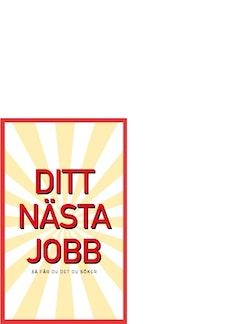 Ditt nästa jobb - så får du det du söker