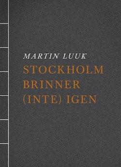 Stockholm brinner (inte) igen