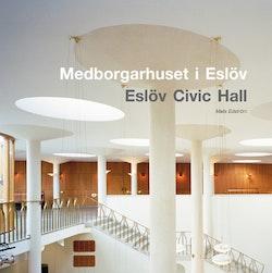 Medborgarhuset i Eslöv / Eslöv Civic Hall
