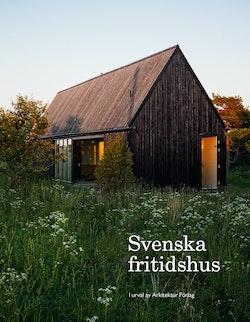 Svenska fritidshus : i urval av Arkitektur Förlag