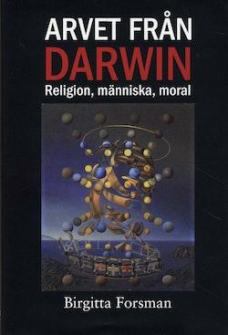 Arvet från Darwin : religion, människa, moral