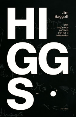 Higgspartikeln : den avgörande partikeln och hur vi hittade den