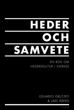 Heder och samvete : en bok om hederskultur i Sverige