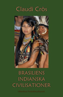 Brasiliens indianska civilisationer 1500-2000