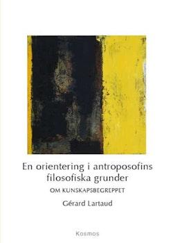 En orientering i antroposofins filosofiska grunder - Om kunskapsbegreppet