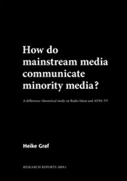 How do mainstream media communicate minority media? A difference-theoretical study on Radio Islam and AYPA-TV