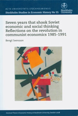 Seven years that shook Soviet economic and social thinking Reflections on the revolution in communist economics 1985–1991