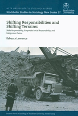Shifting Responsibilities and Shifting Terrains: State Responsibility, Corporate Social Responsibility, and Indigenous Claims