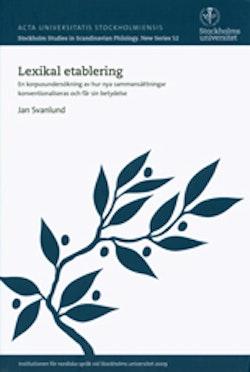 Lexikal etablering En korpusundersökning av hur nya sammansättningar konventionaliseras och får sin betydelse
