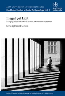 Illegal yet licit : justifying informal purchases of work in contemporary Sweden