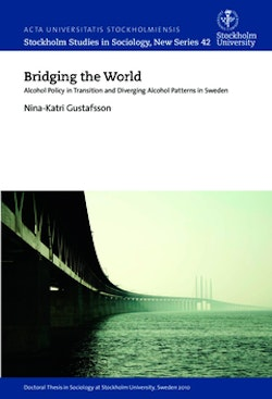 Bridging the world : alcohol policy in transition and diverging alcohol patterns in Sweden