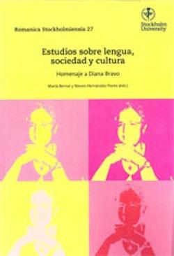 Estudios sobre lengua, sociedad y cultura Homenaje a Diana Bravo