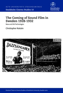 The coming of sound film in Sweden 1928-1932 : new and old technologies