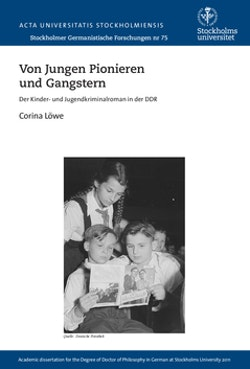 Von jungen Pionieren und Gangstern : der Kinder- und Jugendkriminalroman in der DDR
