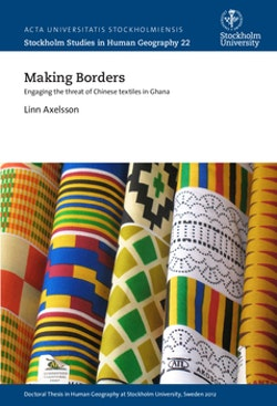 Making borders : engaging the threat of Chinese textiles in Ghana