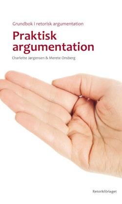 Praktisk argumentation : grundbok i retorisk argumentation