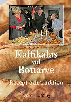 Kaffikalas vid Bottarve : recept och tradition
