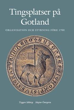 Tingsplatser på Gotland : organisation och styrning före 1700