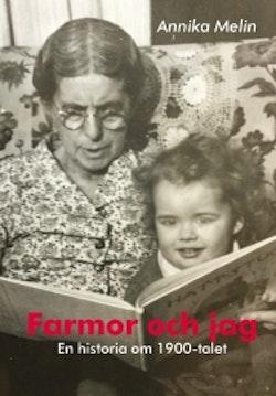 Farmor och jag : en historia om 1900-talet