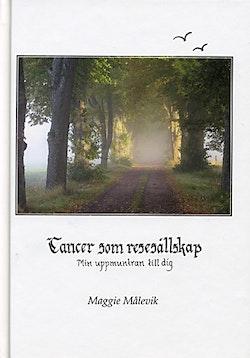 Cancer som resesällskap : min uppmuntran till dig