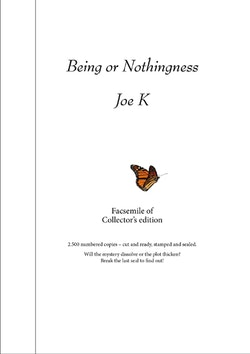 Being or Nothingness (Facimile of Collector's edition)
