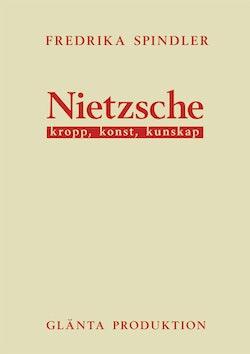 Nietzsche : kropp, konst, kunskap