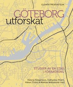 Göteborg utforskat : studier av en stad i förändring