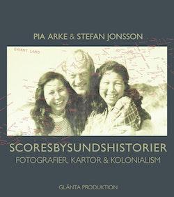 Scoresbysundshistorier : fotografier, kartor & kolonialism
