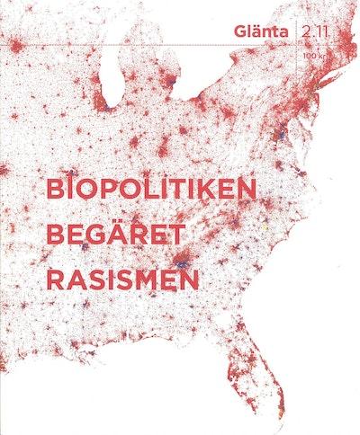 Glänta 2(2011) Biopolitiken, begäret, rasismen