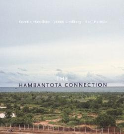 The Hambantota Connection : Constructing Landscapes, Contesting Modernity