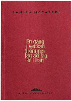 En gång i veckan drömmer jag att jag är i Iran