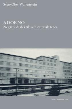 Adorno : negativ dialektik och estetisk teori