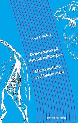 Dromedaren på den blå balkongen / El dromedario en el balcón azul