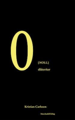 0 [noll] : diktsviter