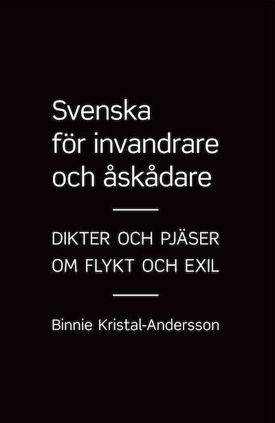 Svenska för invandrare och åskådare : dikter och pjäser om flykt och exil