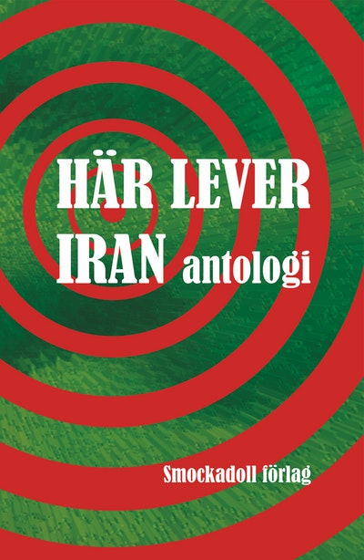 Här lever Iran : antologi