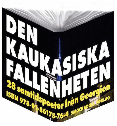 Den kaukasiska fallenheten : 28 samtidspoeter från Georgien