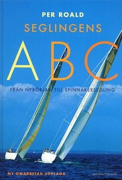 Seglingens ABC : från nybörjar- till spinnakersegling
