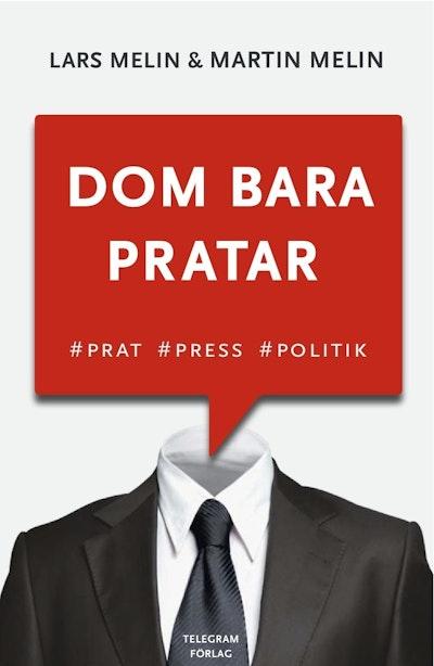 Dom bara pratar - Prat, press, politik