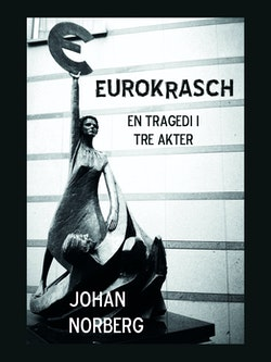 Eurokrasch : en tragedi i tre akter