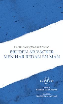 En bok om Ingmar Karlssons Bruden är vacker men har redan en man