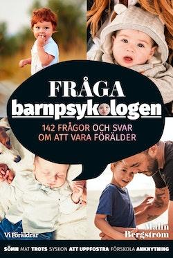 Fråga barnpsykologen : 142 frågor och svar om att vara förälder