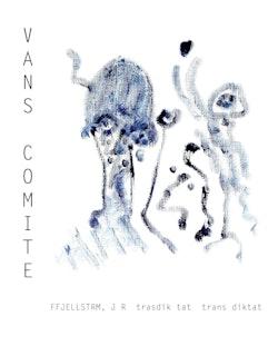 Vans Comite: trasdik tat, trans diktat