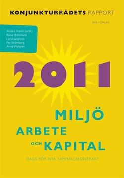 Miljö, arbete och kapital : konjunkturrådets rapport 2011