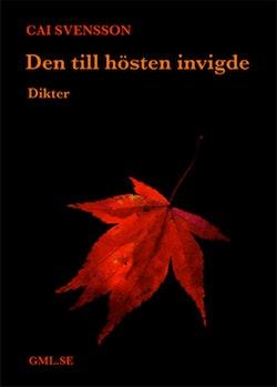 Den till hösten invigde : dikter