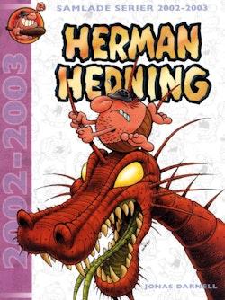 Herman Hedning. Samlade serier 2002-2003